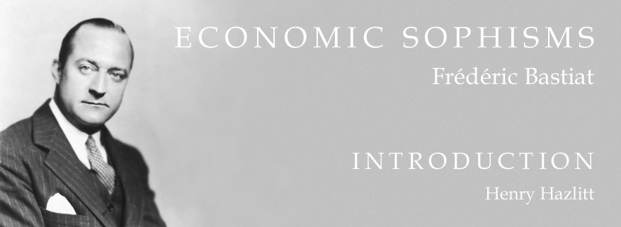 Economic Sophisms: Introduction, by Henry Hazlitt