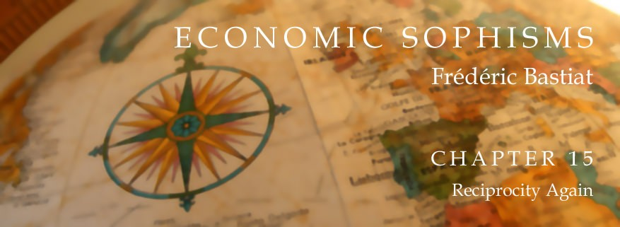 Economic Sophisms: Chapter 15, Reciprocity Again