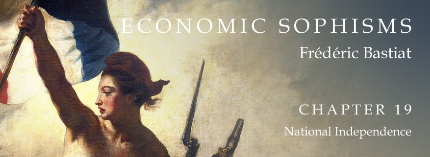 Economic Sophisms: Chapter 19, National Independence