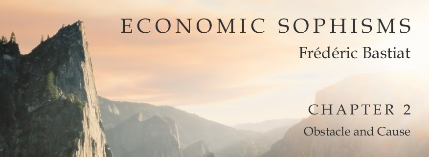 Economic Sophisms: Chapter 2, Obstacle and Cause