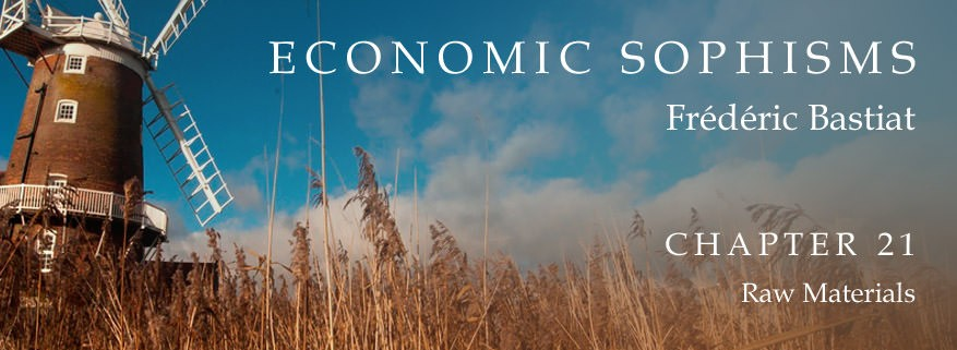 Economic Sophisms: Chapter 21, Raw Materials