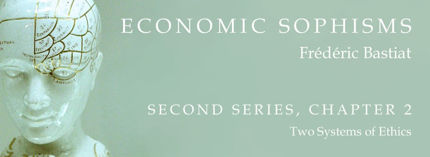 Economic Sophisms: II.2, Two Systems of Ethics